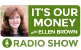 It's Our Money with Ellen Brown